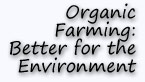 Organic Farming: Better for the Environment